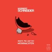 Heats ma auf mit Weihnachten von Norbert Schneider