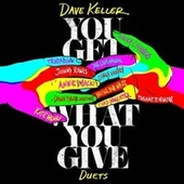 You Get What You Give by Dave Keller