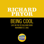 Being Cool (Live On The Ed Sullivan Show, November 27, 1966) by Richard Pryor