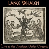Live at the Southern Gothic Campout van Lance Whalen