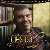 Clásicos y Nuevos by Amín El Chiche Martínez