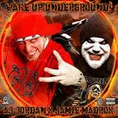 Wake Up Underground! (feat. Jamie Madrox & Twiztid) by Aj Jordan