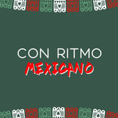 Con ritmo mexicano by Various Artists
