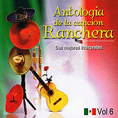 Antología de la Canción Ranchera Volume 6 by Various Artists