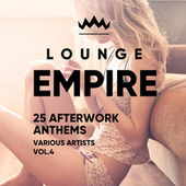 Lounge Empire (25 Afterwork Anthems), Vol. 4 by Various Artists