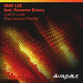 Lost In Love (Paul Arcane Remix) van SMR LVE