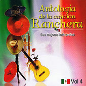 Antología de la Canción Ranchera Volume 4 by Various Artists