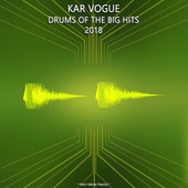 Drums Of The Big Hits 2018 (Special Only Drum Versions) by Kar Vogue