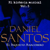 Daniel Santos El Inquieto Anacobero Volume 5 by Daniel Santos