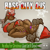 No Ebay for Christmas (Just Let It Snow) by Bass City DJs