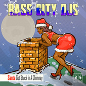 Santa Got Stuck in a Chimney by Bass City DJs