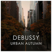 Debussy Urban Autumn by Claude Debussy