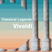 Classical Legends: Vivaldi by Antonio Vivaldi
