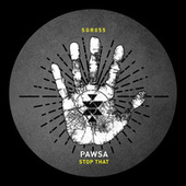 Stop That by PAWSA