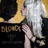 L'égo et les couleurs de Blonde