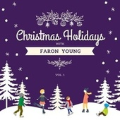 Christmas Holidays with Faron Young, Vol. 1 von Faron Young