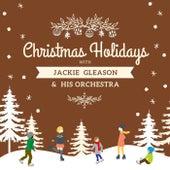 Christmas Holidays with Jackie Gleason & His Orchestra de Jackie Gleason