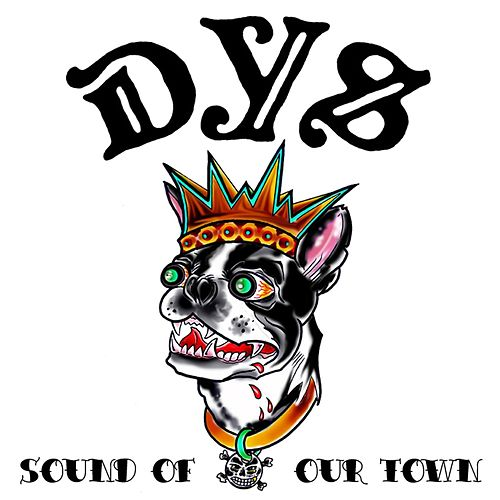Sound Of Our Town (Feat. Dicky Barrett) by DYS