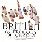Britten/Ceremony Of Carols von The Choir Of Trinity College, Cambridge