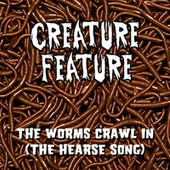 The Worms Crawl In (The Hearse Song) de Creature Feature