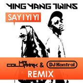Say I Yi Yi (Remix) by Ying Yang Twins