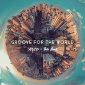 Groove For The World by Xplicid
