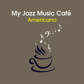 My Jazz Music Café  - Americano by Various Artists