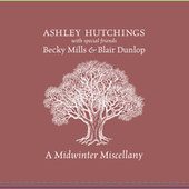 A Midwinter Miscellany by Ashley Hutchings