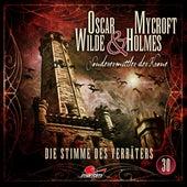 Sonderermittler der Krone, Folge 30: Die Stimme des Verräters by Oscar Wilde