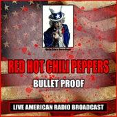 Bulletproof (Live) de Red Hot Chili Peppers