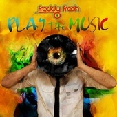Play the Music de Freddy Fresh
