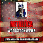 Woodstock Waves (Live) by Metallica