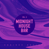 Midnight House Bar, Vol. 3 by Various Artists