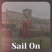 Sail On by Various Artists