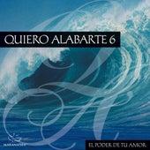 Quiero Alabarte 6 by Maranatha! Latin