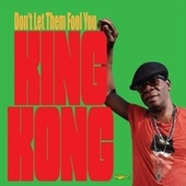 Don't Let Them Fool You by King Kong