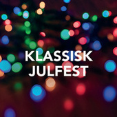 Klassisk julfest von Various Artists
