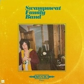 Muck! (Deluxe Edition) von Swampmeat Family Band