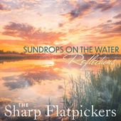Sundrops On The Water - Reflections by The Sharp Flatpickers