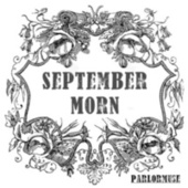September Morn by Parlormuse