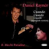 Cuando Cuando Cuando (feat. Mechi Paradiso) (Spanglish Version) de Daniel Rayner