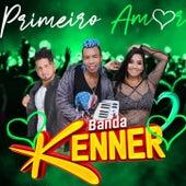 Primeiro Amor de Banda Kenner