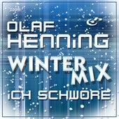 Ich schwöre (Winter Mix) von Olaf Henning