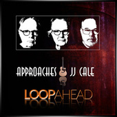 Approaches JJ Cale by Loopahead