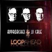 Approaches JJ Cale de Loopahead