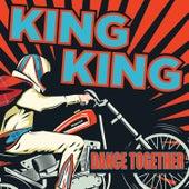 Dance Together (Radio Edit) von King King