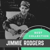 Best Collection Jimmie Rodgers von Jimmie Rodgers