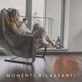 Momenti rilassanti (Musica jazz soft per relax e serata affascinante) by Artisti Vari