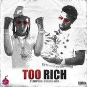 Too Rich (feat. Philthy Rich) von Peso Peso
