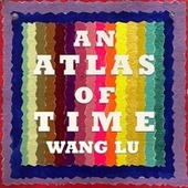 Wang Lu: An Atlas of Time by Boston Modern Orchestra Project